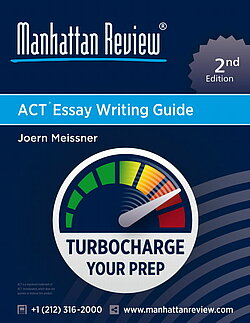 Manhattan Review ACT Essay Writing Guide